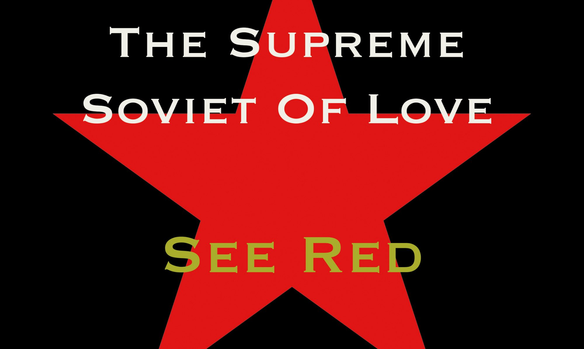 The Supreme Soviet Of Love